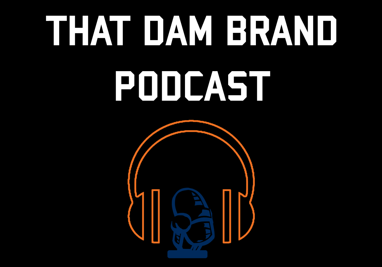 That DAM Brand Podcast – Episode Three