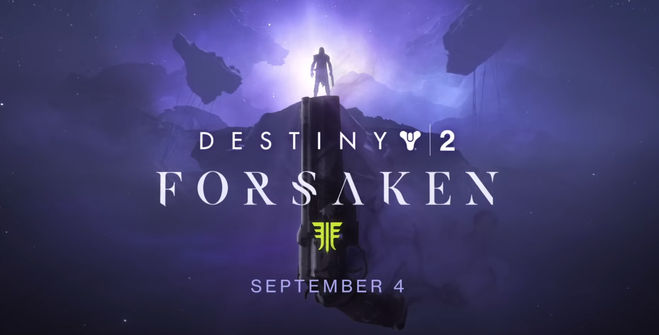 DESTINY 2: FORSAKEN LAUNCHES WORLDWIDE TODAY
